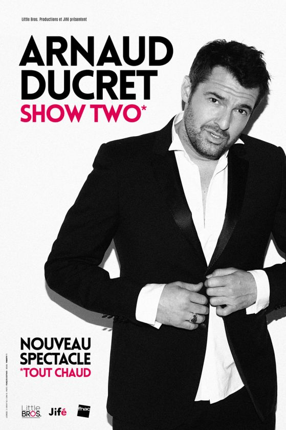 ARNAUD DUCRET - SHOW TWO